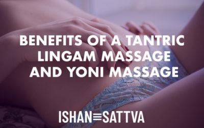 Benefits of a Lingam Massage and Yoni Massage